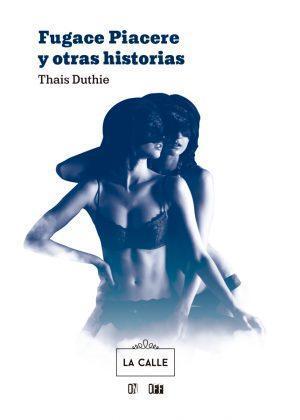 Portada Fugace Piacere y Otras Historias Libro Thais Duthie