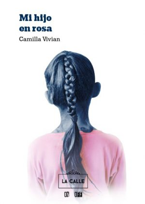 Editorial La Calle presenta 'Mi hijo en rosa', de la colección On-Off