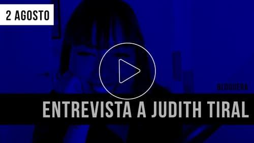 Entrevista Judith Tiral